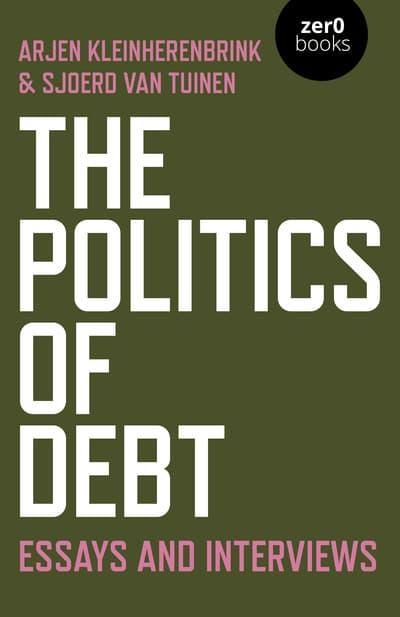 "The Politics of Debt ""Essays and Interviews"""