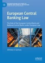 "European Central Banking Law ""The Role of the European Central Bank and National Central Banks under European Law"""