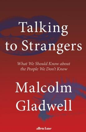 "Talking to Strangers ""What We Should Know About the People We Don't Know"""