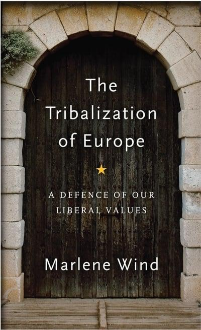 "The Tribalization of Europe  ""A Defence of Our Liberal Values"""