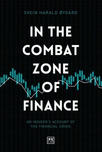 "In the Combat Zone of Finance ""An Insider's Account of the Financial Crisis"""