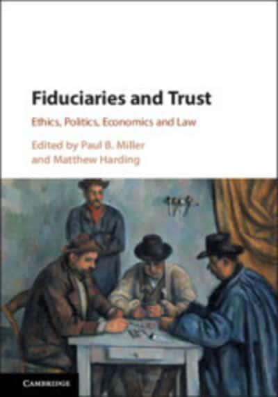 "Fiduciaries and Trust ""Ethics, Politics, Economics and Law"""