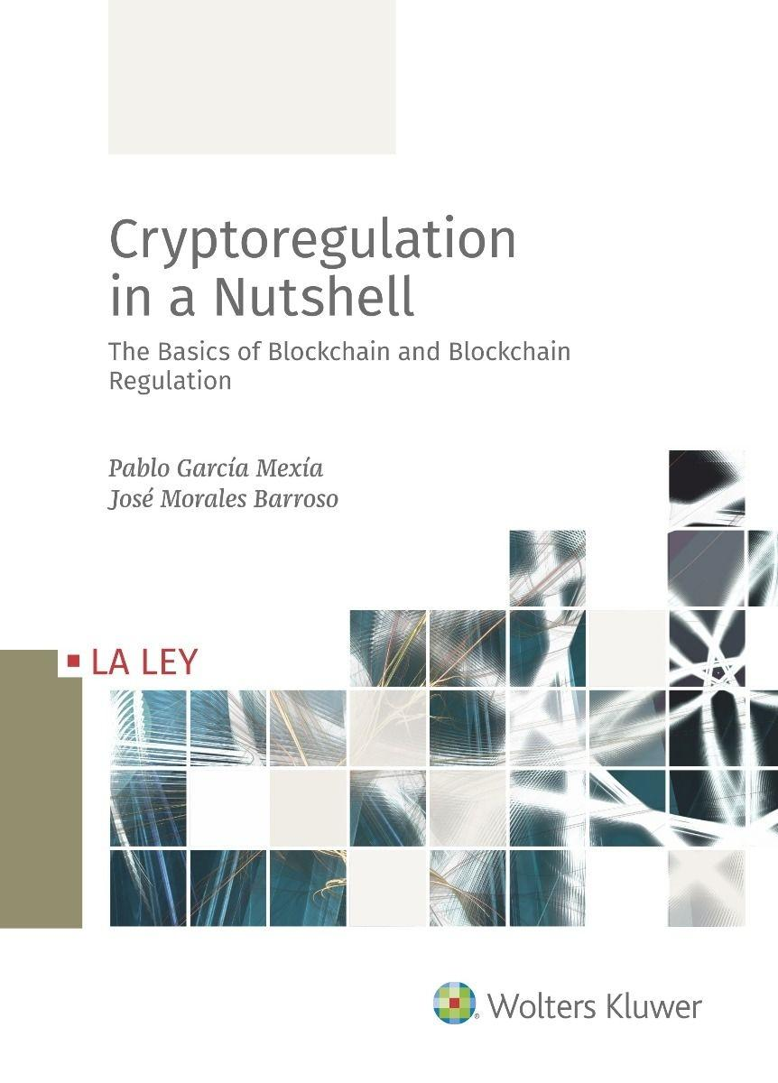 "Cryptoregulation in a nutshell ""The basics of blockchain and blockchain"""