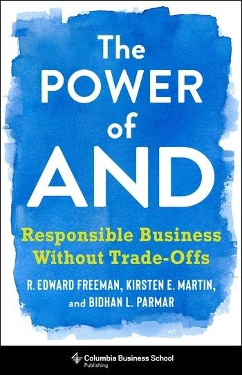 "The Power of And ""Responsible Business Without Trade-Offs"""