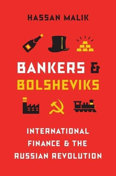 "Bankers and Bolsheviks ""International Finance and the Russian Revolution """