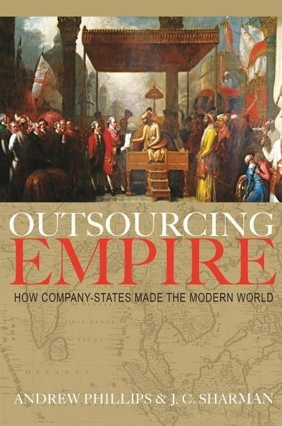 "Outsourcing Empire ""How Company-States Made the Modern World"""