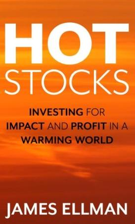 "Hot Stocks ""Investing for Impact and Profit in a Warming World"""