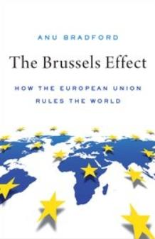 "The Brussels Effect ""How the European Union Rules the World"""