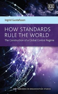 "How Standards Rule the World ""The Construction of a Global Control Regime"""