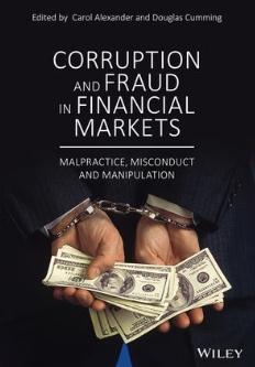 "Corruption and Fraud in Financial Markets ""Malpractice, Misconduct and Manipulation"""