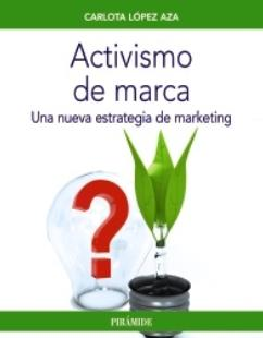 "Activismo de marca ""Una nueva estrategia de marketing"""