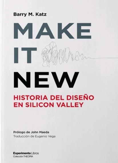 "Make It New ""Historia del diseño en Silicon Valley"""