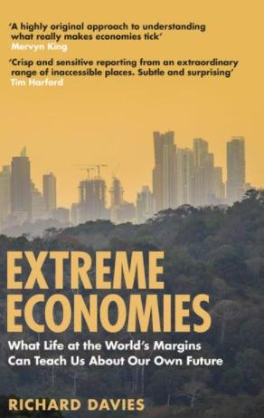 "Extreme Economies ""What Life at the World's Margins Can Teach Us About Our Own Future"""