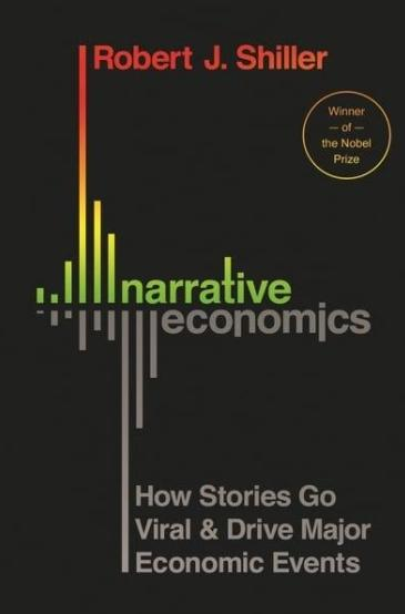 "Narrative Economics ""How Stories Go Viral and Drive Major Economic Events """