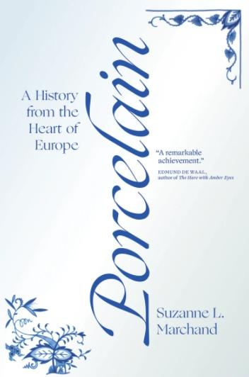 "Porcelain ""A History from the Heart of Europe"""