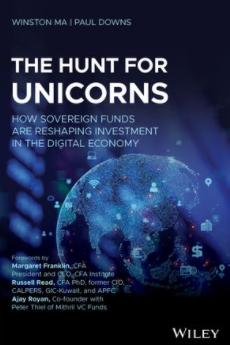 "The Hunt for Unicorns ""How Sovereign Funds Are Reshaping Investment in the Digital Economy"""