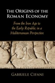 "The Origins of the Roman Economy ""From the Iron Age to the Early Republic in a Mediterranean Perspective"""