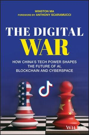 "The Digital War ""How China's Tech Power Shapes the Future of AI, Blockchain and Cyberspace"""