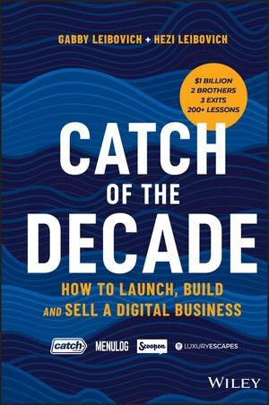 "Catch of the Decade ""How to Launch, Build and Sell a Digital Business"""