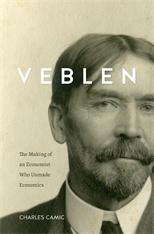 "Veblen ""The Making of an Economist Who Unmade Economics"""