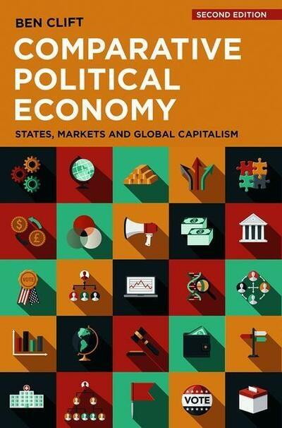 "Comparative Political Economy  ""States, Markets and Global Capitalism"""