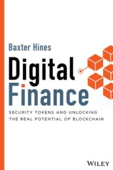 "Digital Finance ""Security Tokens and Unlocking the Real Potential of Blockchain"""