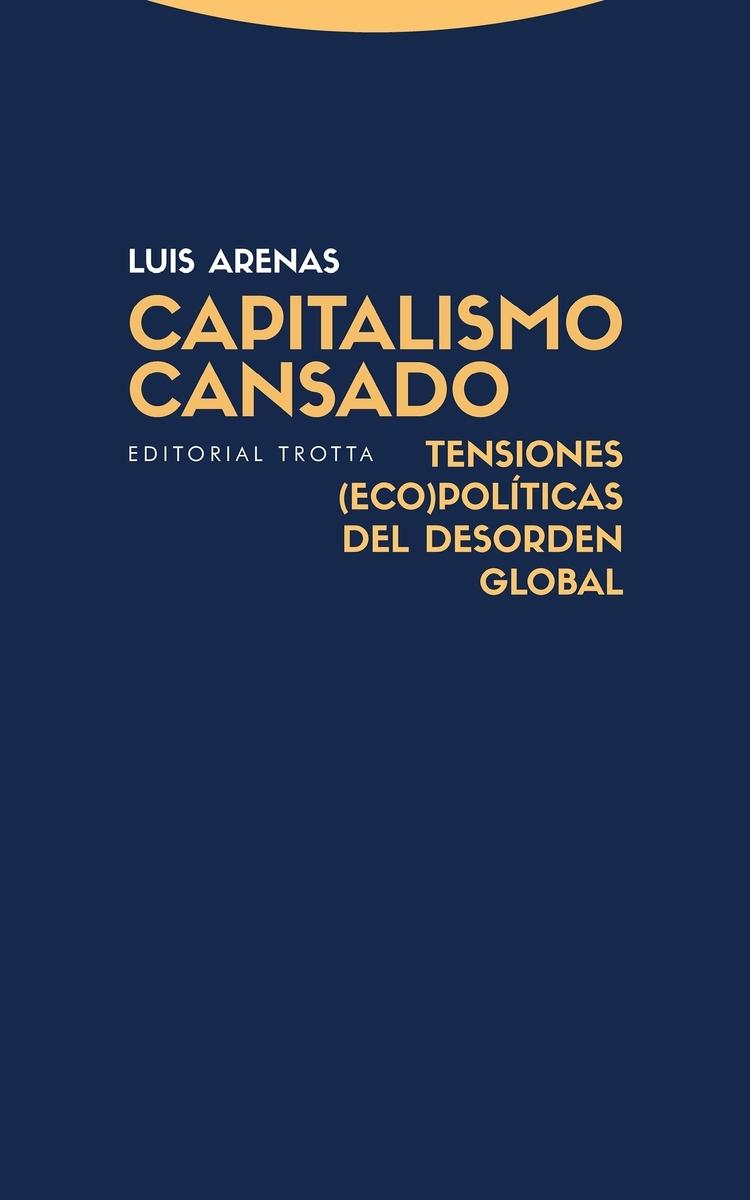 "Capitalismo cansado ""Tendencias (eco) políticas del desorden global"""