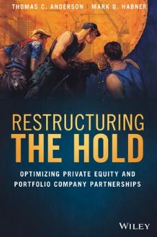 "Restructuring the Hold ""Optimizing Private Equity and Portfolio Company Partnerships"""