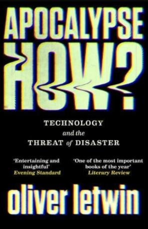 "Apocalypse How? ""Technology and the Threat of Disaster"""