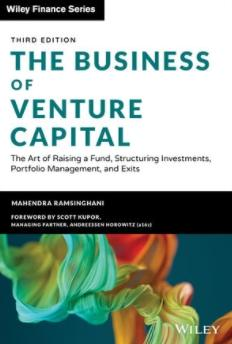 "The Business of Venture Capital ""The Art of Raising a Fund, Structuring Investments, Portfolio Management, and Exits"""
