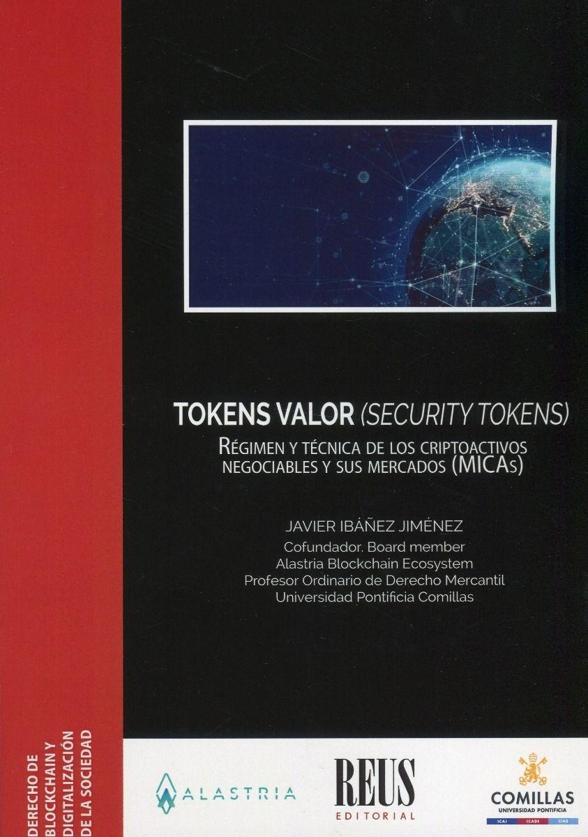 "Tokens Valor (Security Tokens) ""Régimen y técnica de los criptoactivos negociables y sus mercados (MICAs) """