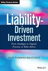 "Liability-Driven Investment ""From Analogue to Digital, Pensions to Robo-Advice"""