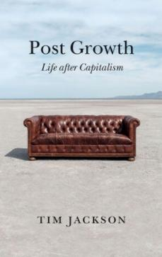 "Post Growth ""Life after Capitalism"""